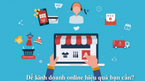 Để kinh doanh online hiệu quả bạn cần?