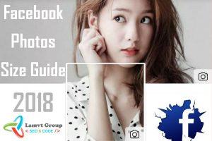 Hướng dẫn căn chỉnh kích thước chuẩn nhất cho hình ảnh trên Facebook 2018