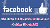 Kích thước ảnh bìa chuẩn trên Facebook và những điều cần biết