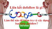 Liên kết dofollow là gì? Làm thế nào để kiểm tra và xây dựng backlink dofollow?
