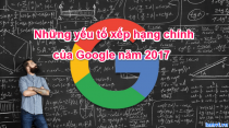 Những yếu tố xếp hạng chính của Google năm 2017