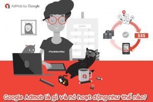 Google Admob là gì và nó hoạt động như thế nào?