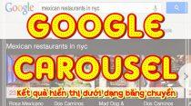 Hiểu biết về Google Carousel Results Kết quả hiển thị dưới dạng băng chuyền