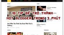 10 tip để trở thành HOT BLOGGER trong 3 phút