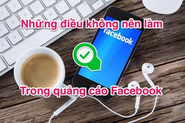 05 điều cấm kỵ trong quảng cáo facebook 17841571_1485770784827489_1364307181_n