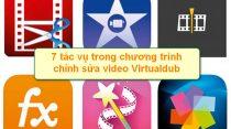7 tac vu trong chuong trinh chinh sua video Virtualdub