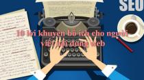 10 lời khuyên bổ ích cho người viết nội dung web