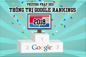 Phương Pháp SEO Hay Nhất Thống Trị Google Rankings Năm 2018