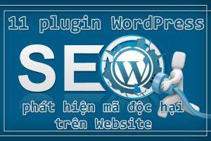 11 plugin WordPress phát hiện mã độc hại trên website