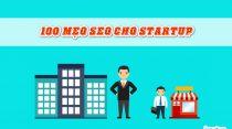 100 Mẹo SEO dành cho các doanh nghiệp Start-Up