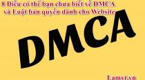 8 Điều có thể bạn chưa biết về DMCA và Luật bản quyền dành cho Website