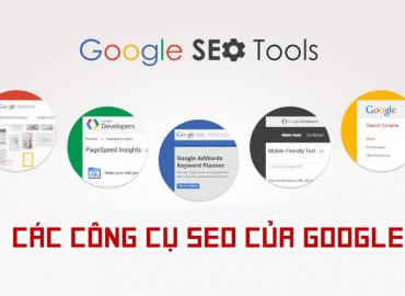 Các công cụ của Google không thể thiếu cho SEO