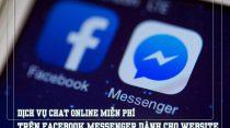 Top 5 Dịch vụ chat online MIỄN PHÍ trên FACEBOOK MESSENGER dành cho trang web