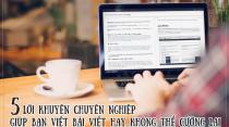 5 lời khuyên chuyên nghiệp để giúp bạn viết bài viết hay không thể cưỡng lại